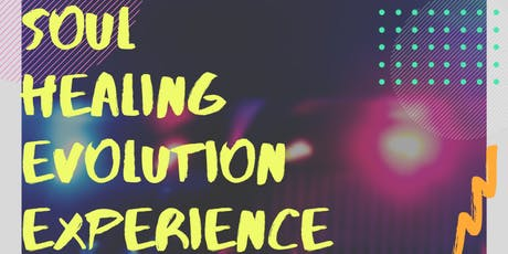 The Soul Healing Evolution Experience 2019 tickets