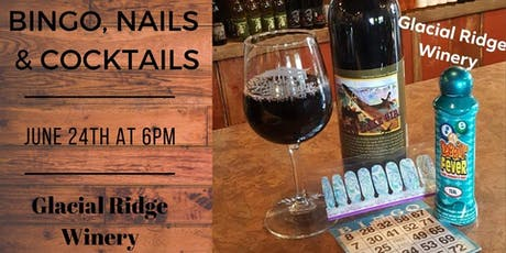 Bingo, Nails & Cocktails ~ Glacial Ridge Winery ~ Spicer tickets