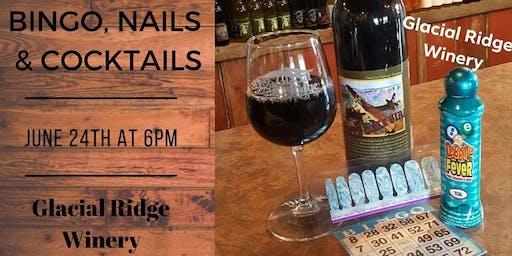 Bingo, Nails & Cocktails ~ Glacial Ridge Winery ~ Spicer