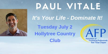 "AFP Presents Paul Vitale ""It's Your Life - Dominate It!"" tickets"