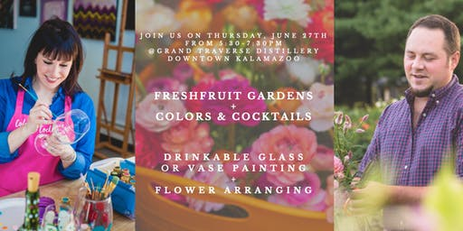 Firstfruit Gardens + Colors & Cocktails: Glass Painting + Flower Arranging!
