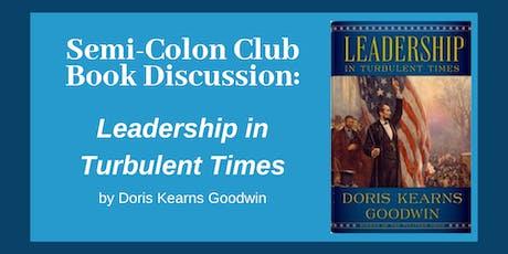 Semi-Colon Club: Leadership in Turbulent Times by Doris Kearns Goodwin tickets