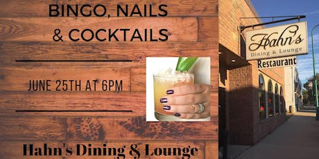 Bingo, Nails & Cocktails ~ Hahn's Dining & Lounge, Winthrop tickets