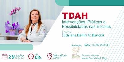 TDAH: Intervenções, Práticas e Possibilidades nas Escolas.