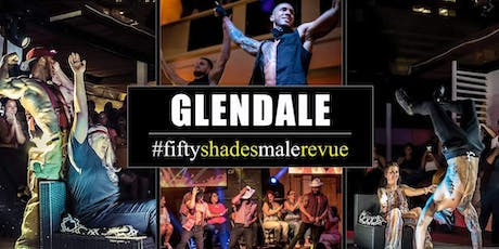 Fifty Shades Male Revue Glendale tickets