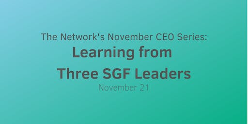 CEO Series: Learning from Three SGF Leaders