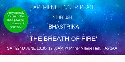 Experience inner peace through Bhastrika  'The Breath of Fire'