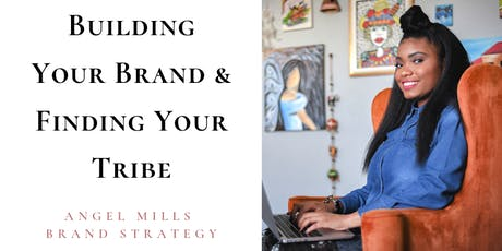 Building Your Brand and Finding Your Tribe tickets