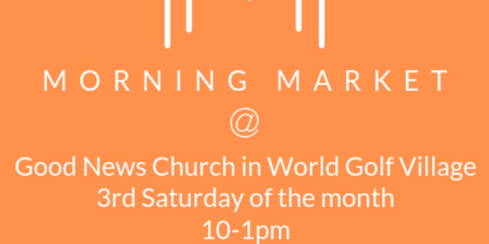 Good News Is That This Morning They >> Morning Market At Good News Church Tickets Multiple Dates Eventbrite
