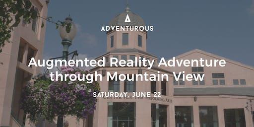 Augmented Reality Adventure through Mountain View (Sat 06/22)