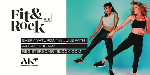 "AKT Pop Up at Dairy Block - ""Fit & Rock"" Fitness Series"