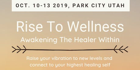 Rise To Wellness - Awaken The Healer Within tickets