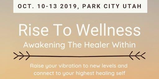 Rise To Wellness - Awaken The Healer Within