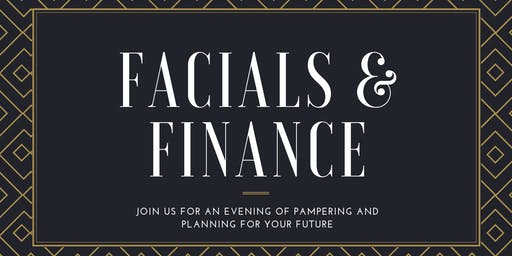 Facials & Finance: Enjoy some pampering while you plan for your future