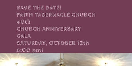 Faith Tabernacle Church 40th Church Anniversary Gala! tickets