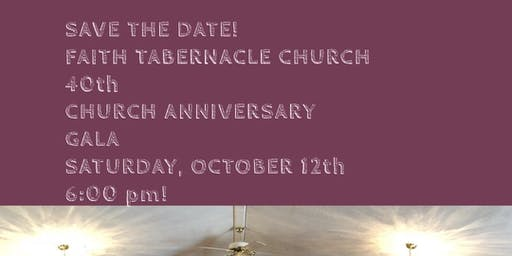 Faith Tabernacle Church 40th Church Anniversary Gala!