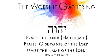 THE WORSHIP GATHERING