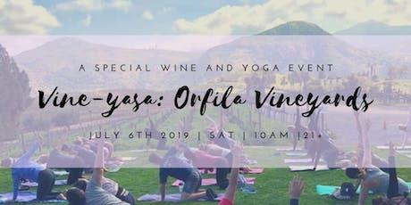 Vine-Yasa: Yoga and Wine at Orfila Vineyard 7/6 tickets