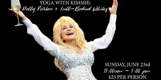 Yoga and Wine Tasting with Kimmie: Dolly Parton and Full-bodied Whites