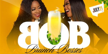 """Brunch of Bosses"" B.O.B. tickets"