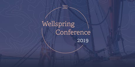 WELLSPRING 2019: SET SAIL tickets