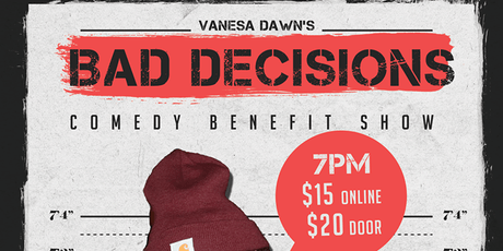 Bad Decisions Comedy Benefit Show tickets