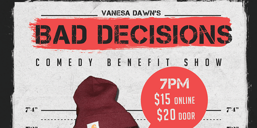 Bad Decisions Comedy Benefit Show