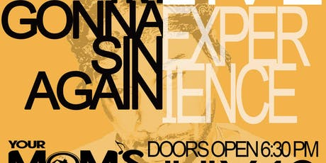 'I'm Gonna Sin Again' Live Experience tickets
