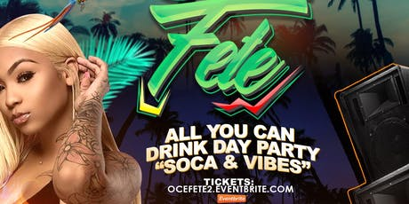 O.C.E Fete : All You Can Drink Day Party tickets