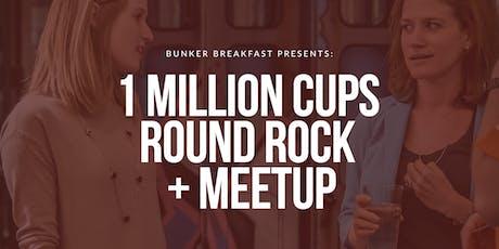 Bunker Breakfast Austin: 1 Million Cups Round Rock & meetup tickets