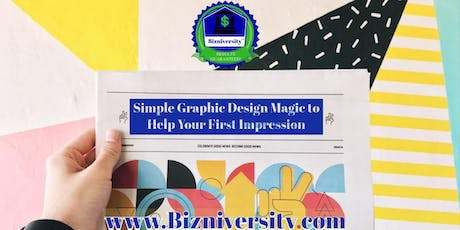 Bizniversity™ Simple Graphic Design Magic to Help Your First Impression tickets