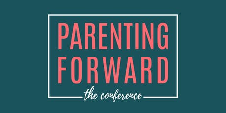 Parenting Forward Online Conference tickets