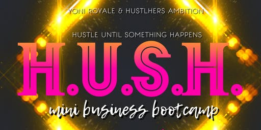 H.U.S.H MINI BUSINESS BOOTCAMP