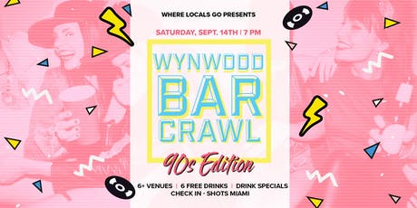 2nd Annual 90's Edition Bar Crawl Wynwood tickets