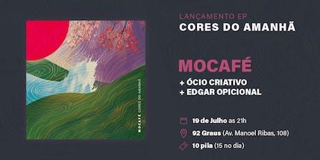 Lançamento EP - Cores do Amanhã - Mocafé + Edgar Opicional e Ócio Criativo ingressos