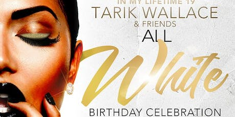 In My Lifetime 19' - TW & Friends All White Birthday Celebration tickets