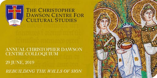 CHRISTOPHER DAWSON CENTRE COLLOQUIUM