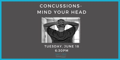 Concussions- Mind Your Head