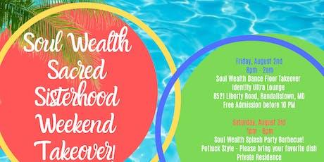 Soul Wealth Sacred Sisterhood Weekend Takeover! tickets