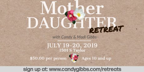 Mother-Daughter Retreat with Candy & Madi Gibbs tickets