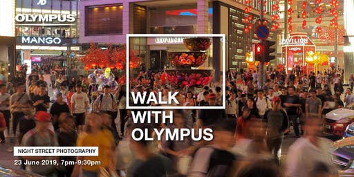 WALK WITH OLYMPUS - NIGHT STREET PHOTOGRAPHY (KL)