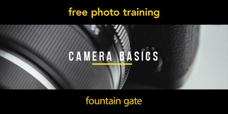 Camera Basics | Fountain Gate | Beginner tickets