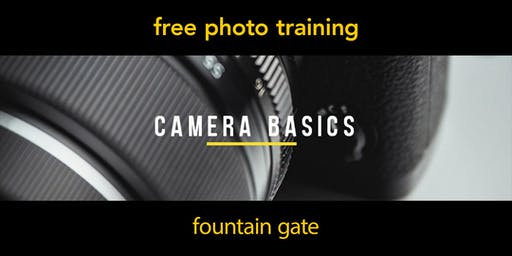 Camera Basics | Fountain Gate | Beginner