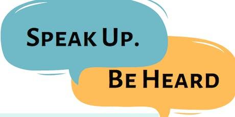 Speak Up, Be Heard! tickets