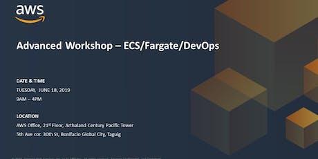 AWS Advanced Workshop - ECS/Fargate/DevOps - June 18, 2019 tickets