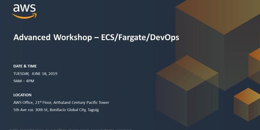AWS Advanced Workshop - ECS/Fargate/DevOps - June 18, 2019