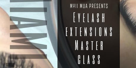 Eyelash Extension Master Class MIAMI FL By MYIIMUA tickets