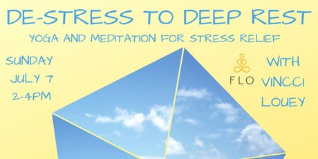 De-stress to Deep Rest:  Yoga and meditation for stress relief tickets