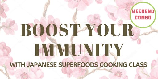 IMMUNITY BOOST WITH JAPANESE SUPERFOODS COOKING CLASS WEEKEND COMBO
