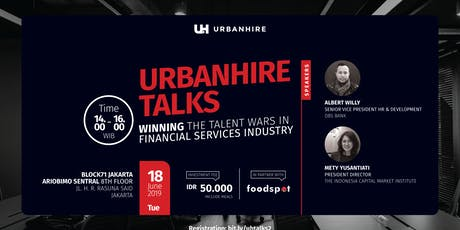 "[PAID HR Event] Urbanhire Talks ""Winning the Talent Wars in Financial Services Industry"" tickets"